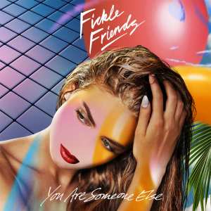 Fickle Friends - You Are Someone Else Album Cover